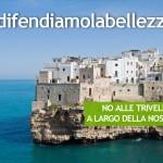 Difendiamo la bellezza. Una petizione contro le trivellazioni in Adriatico