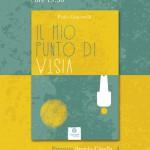 Domenica 21 giugno presentazione del libro Il mio punto di vista di Paolo Giacovelli