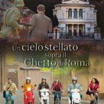 """""""Un cielo stellato sopra il Ghetto di Roma"""", il film prodotto da Cesare Fragnelli in onda sulla RAI per la giornata della memoria"""